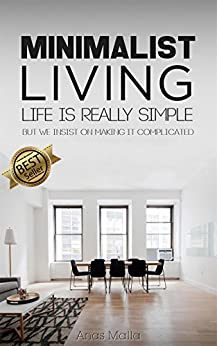 Minimalist living complete guide to for Minimalist living amazon
