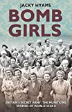 img - for Bomb Girls: Britains' Secret Army: The Munitions Women of World War II book / textbook / text book