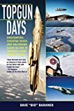 Topgun Days: Dogfighting, Cheating Death, and