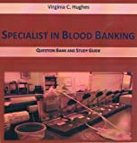 Specialist in Blood Banking : Question Bank and Study Guide, Hughes, Virginia, 0692225110