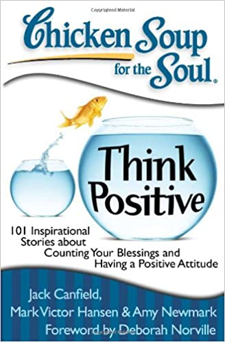 ~FREE~ Chicken Soup For The Soul: Think Positive: 101 Inspirational Stories About Counting Your Blessings And Having A Positive Attitude. course Conoce ENVIOS inside diseno Sistema Tratado building