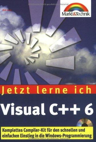 Visual C++6 - Jetzt lerne ich. Der einfache Einstieg in die Windows-Programmierung