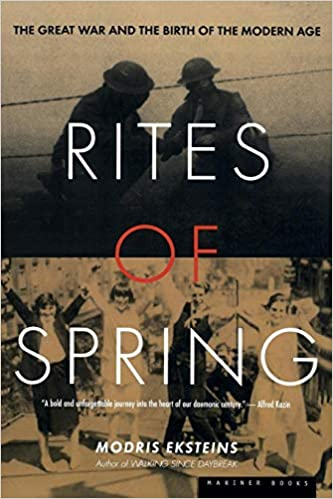 Amazon com: Rites of Spring: The Great War and the Birth of