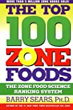 The Top 100 Zone Foods, Barry Sears, 0060988940