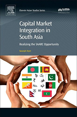 Capital Market Integration in South Asia: Realizing the SAARC Opportunity