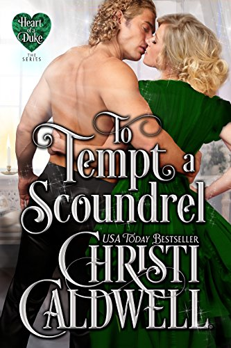 To Tempt a Scoundrel (The Heart of a Duke Book 15)