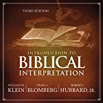 Introduction to Biblical Interpretation: Audio Lectures: A Complete Course for the Beginner | Robert L. Hubbard Jr.,Craig L. Blomberg,William W. Klein