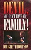 Devil, You Can't Have My Family!, Dwight Thompson, 0892749121