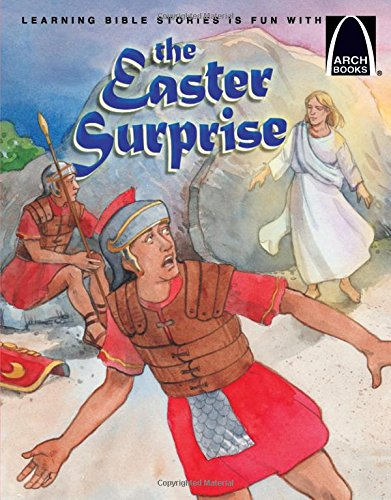 Easter Arch (The Easter Surprise (Arch Books))