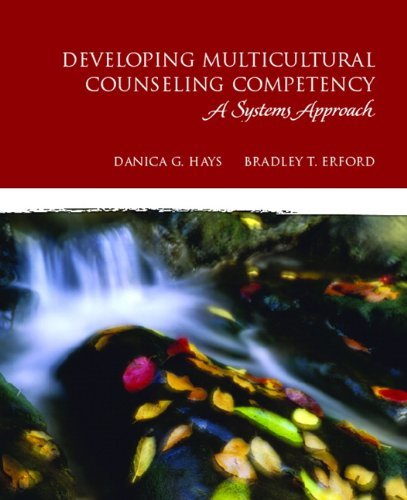 By Danica G. Hays - Developing Multicultural Counseling Competency: A Systems Approach
