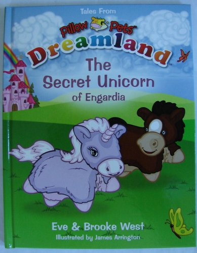 The Secret Unicorn of Engardia, Tales From Pillow Pets Dreamland (Hardback Book)