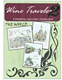 Download Wine Traveler Coloring Book 2: a Day-DReaming Wine Lover's Coloring Book (Volume 2) in PDF ePUB Free Online