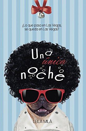Una única noche (Spanish Edition) by [Milà, Leila]