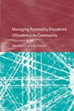 Managing Personality Disordered Offenders in the Community : A Psychological Approach, Dowsett, John and Craissati, 158391739X