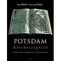 Potsdam Kirchsteigfeld: Eine Stadt ensteht. The making of a town. La naissance d'une ville