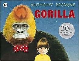 Gorilla: 1: Amazon.co.uk: Browne, Anthony, Browne, Anthony: Books