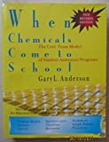 When Chemicals Come to School : The Core Team Model of Student Assistance Programs, Anderson, Gary L., 0961802359