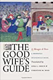 img - for The Good Wife's Guide (Le M nagier de Paris): A Medieval Household Book book / textbook / text book