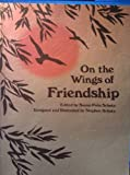 On the Wings of Friendship, Susan P. Schultz, 088396032X