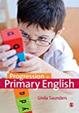 Progression in Primary English, Saunders, Linda, 1446282937