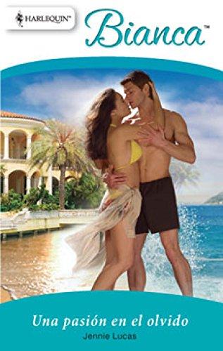 Una pasión en el olvido (Bianca) (Spanish Edition)