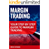 Margin Trading: Your Step-by-Step Guide  To Margin Trading