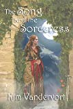 The Song and the Sorceress, Kim Vandervort, 0978514815