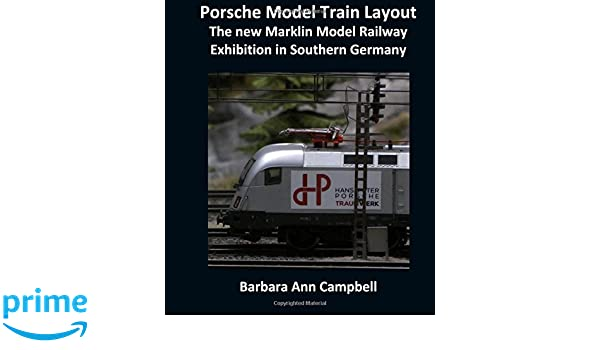 Porsche Model Train Layout: The new Marklin Model Railway Exhibition in Southern Germany: Amazon.es: Barbara Ann Campbell: Libros en idiomas extranjeros