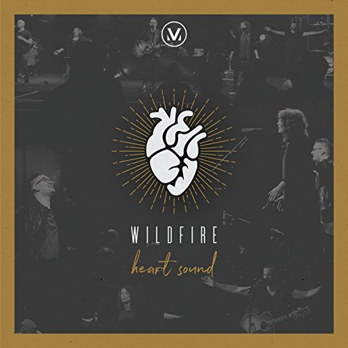 Vineyard Worship - Wildfire [Heart Sound: Live from Vineyard Boise] (2018)