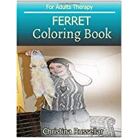 FERRET  Coloring Book For Adults Therapy: FERRET   sketch coloring book  , Creativity and Mindfulness 80 Pictures
