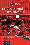 Inspector Hudson Investigates (Lernkrimi Sammelband): Englisch Grundwortschatz, Aufbauwortschatz & Grammatik. Niveau B1 / B2 (Compact Lernkrimi)