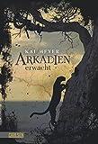 Arkadien-Reihe 1: Arkadien erwacht