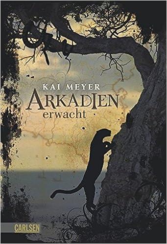 Arkadien-Reihe 1: Arkadien erwacht: Amazon.de: Meyer, Kai: Bücher