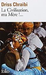 La Civilisation, ma Mère !... (Folio)