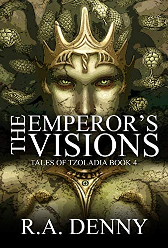 The Emperor's Visions (Tales of Tzoladia Book 4) by [Denny, R.A.]