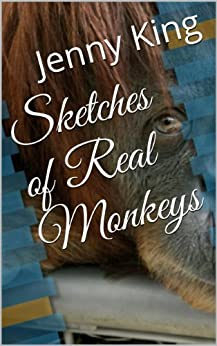 Sketches of Real Monkeys by [King, Jenny]