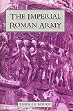 The Imperial Roman Army, Yann Le Bohec, 0781802598