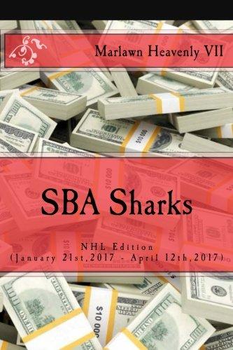Download SBA Sharks: NHL Edition (January 21st,2017 - April 12th,2017) (The Sports Betting Advisor) (Volume 33) pdf