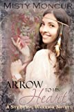 img - for Arrow to His Heart (Stripling Warrior) book / textbook / text book