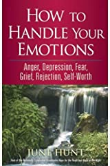 How to Handle Your Emotions: Anger, Depression, Fear, Grief, Rejection, Self-Worth (Counseling Through the Bible Series) Kindle Edition