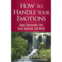 How to Handle Your Emotions: Anger, Depression, Fear, Grief, Rejection, Self-Worth (Counseling Through the Bible Series)