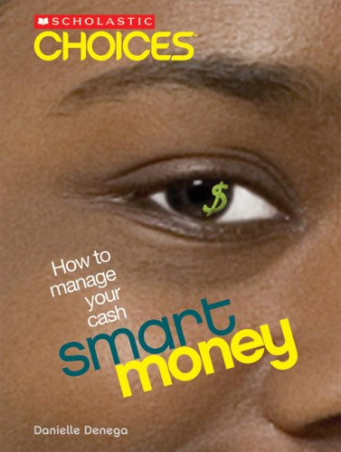Smart Money: How to Manage Your Cash (Scholastic Choices)