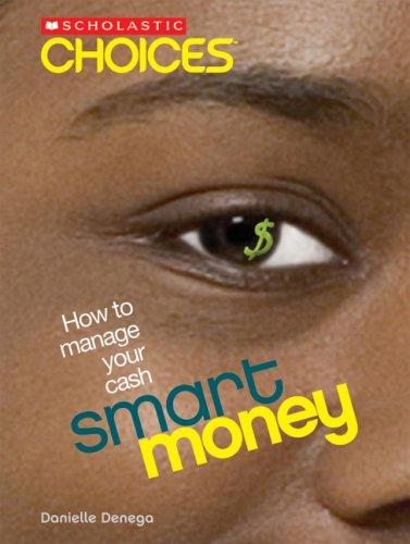 Smart Money: How to Manage Your Cash (Scholastic Choices) pdf epub