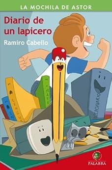 Diario de un lapicero (Mochila de Astor) (Spanish Edition) by [Cabello