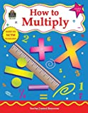 How to Multiply, Grades 3-4, Robert W. Smith, 1576904849
