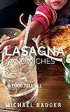 Lasagna Sandwiches: A Food Tell-All