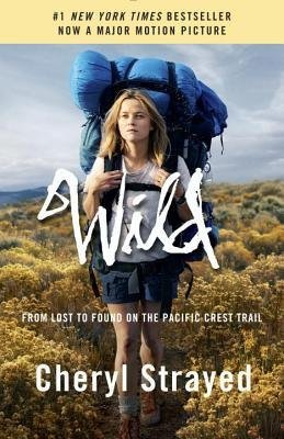 BY Strayed, Cheryl ( Author ) [{ Wild (Movie Tie-In Edition): From Lost to Found on the Pacific Crest Trail By Strayed, Cheryl ( Author ) Nov - 18- 2014 ( Paperback ) } ]