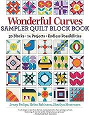 Wonderful Curves Sampler Quilt Block Book: 30 Blocks, 14 Projects, Endless Possibilities