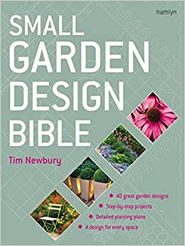 Small Garden Design Bible Amazoncouk Tim Newbury