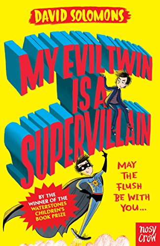My Evil Twin Is a Supervillain: By the winner of the Waterstones Children's Book Prize (My Brother is a Superhero)